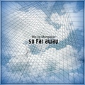 Mongolca - So far away (Chillout Mix)