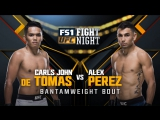 UFC FIGHT NIGHT FRESNO Carls John De Tomas vs Alex Perez