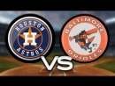 AL 28 09 18 HOU Astros @ BAL Orioles 2 4