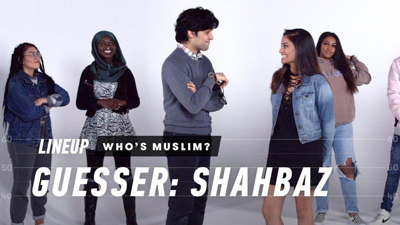 Guess Whos Muslim (Shahbaz) | Lineup | Cut