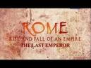 Рим Расцвет и гибель империи Последний Император 13 13