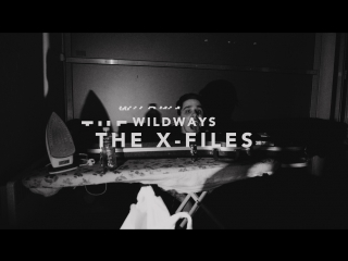 WILDWAYS - THE X-FILES (трейлер)