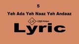 Yeh Ada Yeh Naaz Lyric With Original Song ( LYRIC-Helper ) YouTube
