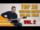 TOP 20 Guitar Riffs of ALL TIME   VOL.2   Comment Requests