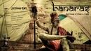 Banaras Varanasi वाराणसी *** OFFICIALLY SELECTED IN NAGAON FILM FESTIVAL 2018 ***