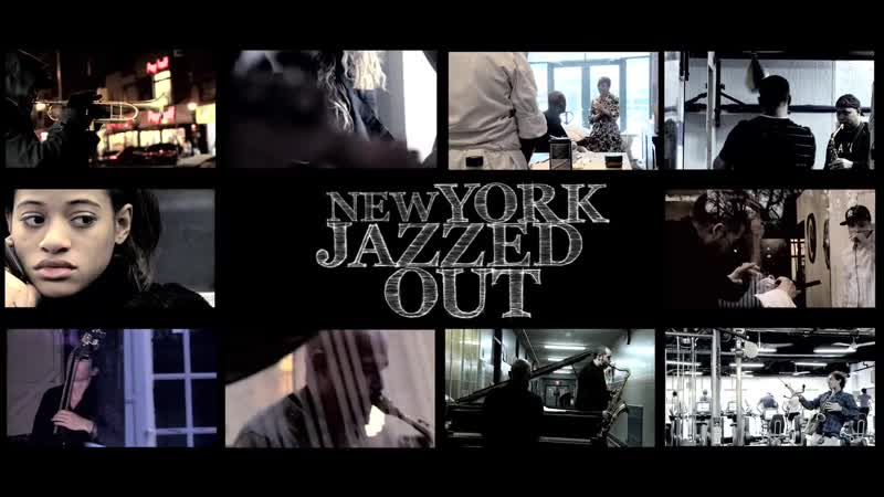 TRAILER NEW YORK JAZZED OUT » Freewka.com - Смотреть онлайн в хорощем качестве