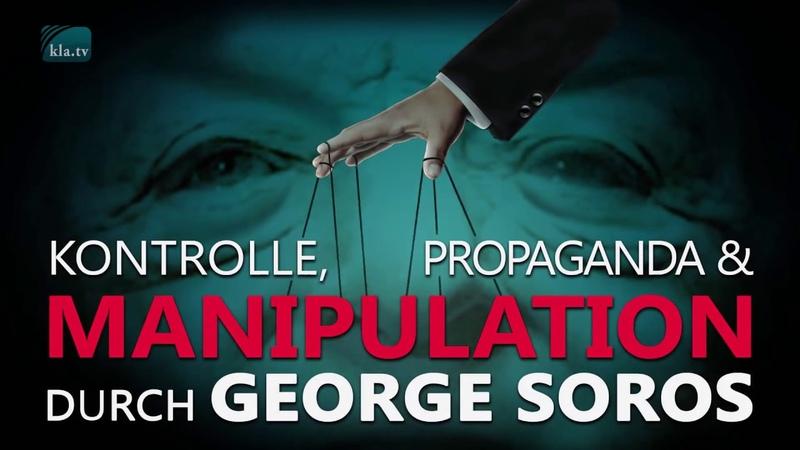 Kontrolle, Propaganda und Manipulation durch George Soros