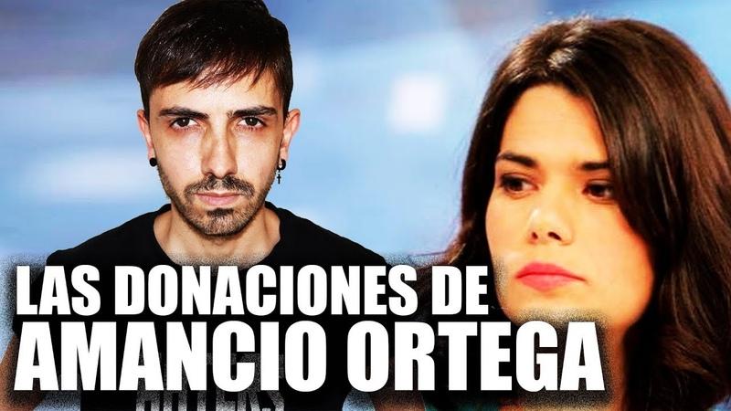 Sobre las donaciones de Amancio Ortega, Isa Serra y Pablo Iglesias