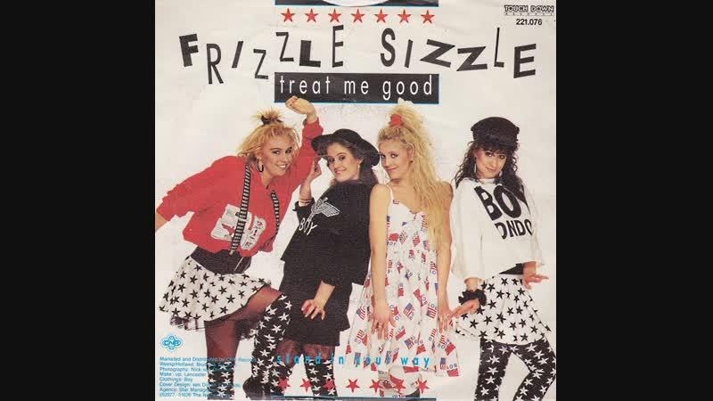 Frizzle Sizzle - Treat Me Good (1988)