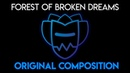 Forest of Broken Dreams - Original Composition Composed by Nevan Dove