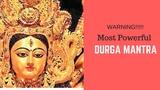 Powerful Durga Mantra - Remove Black Magic and Negative Energy