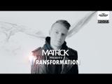 MatricK - Transformation #168 (Radio Record) 22-06-2018
