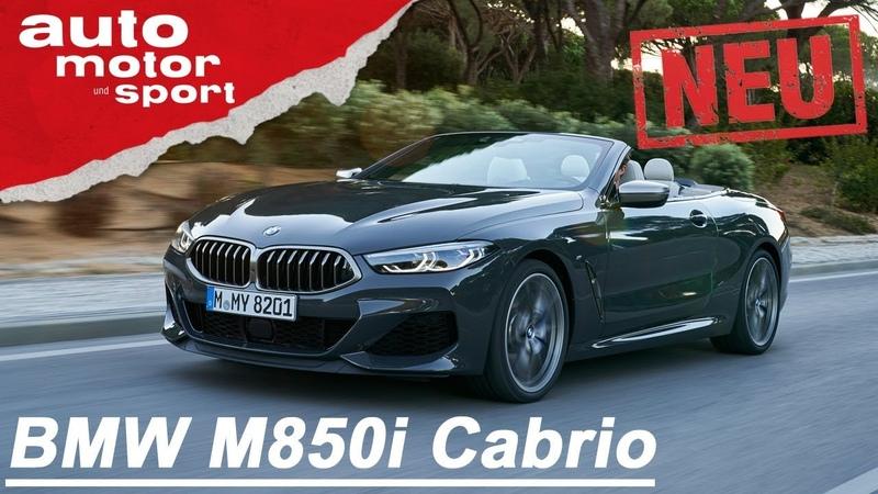 BMW M850i xDrive Cabrio (2019): Sport trifft auf Speck - Review/Fahrbericht | auto motor sport