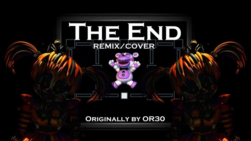 FIVE NIGHTS AT FREDDY'S 6 SONG REMIX COVER | The End by OR3O {HalaCG}