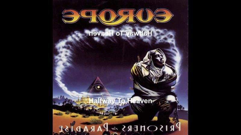 Europe - Halfway To Heaven (Reversed)