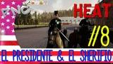 #Heat El Presidente &amp El Sherifio #8