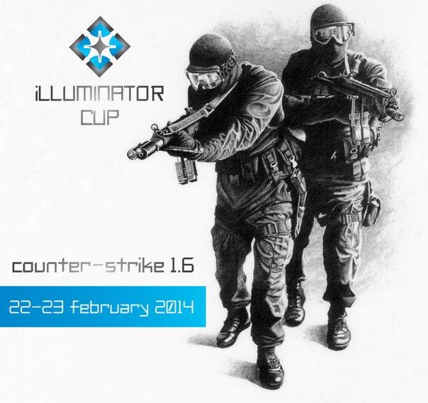 iLLUMINATOR CUP! Cs 1.6 22-23 Февраля!