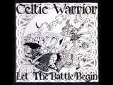 Celtic Warrior - Let the Battle Begin