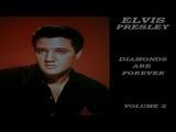ELVIS PRESLEY - DIAMONDS ARE FOREVER VOL 2
