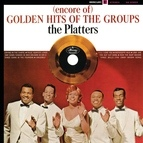 The Platters альбом (Encore Of) Golden Hits Of The Groups