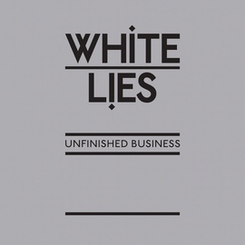 White Lies альбом Unfinished Business
