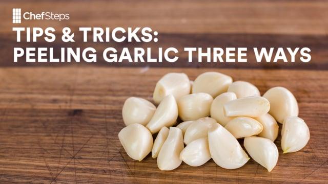 ChefSteps Tips Tricks Peeling Garlic Three Ways