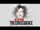 The Evil Within DLC the consequence прохождение 2