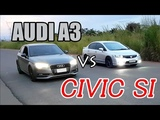 HONDA CIVIC SI VS AUDI A3