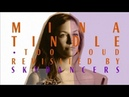 Mina Tindle - Too Loud Seen By Skydancers