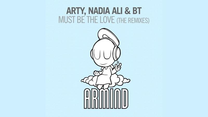 Arty Nadia Ali BT Must Be The Love Shogun Remix