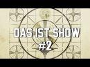Das ist Show 2 Что за вопросы?