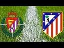 Чемпионат Испании. Примера Вальядолид - Атлетико Мадрид