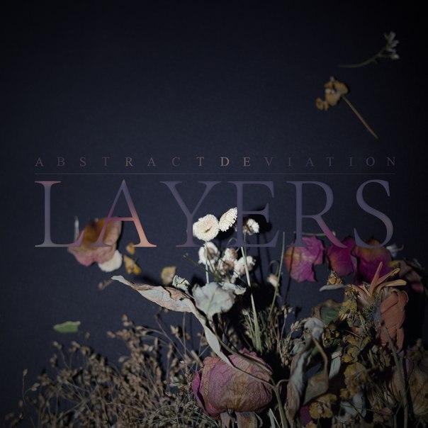 Дебютный альбом ABSTRACT DEVIATION - Layers (2013)