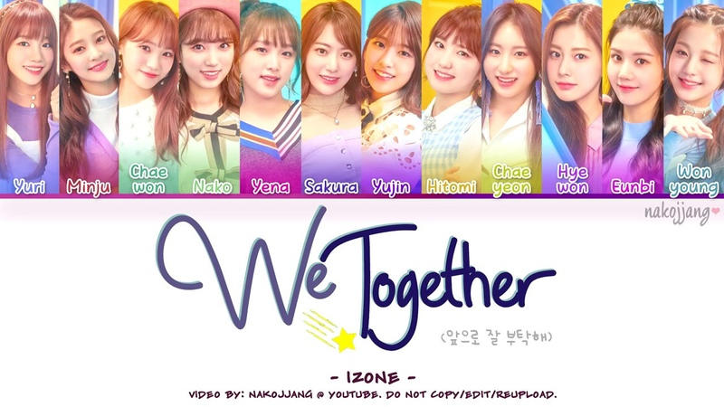 IZ*ONE (아이즈원) – WE TOGETHER (앞으로 잘 부탁해) (Coded Lyrics Eng/Rom/Han/가사)