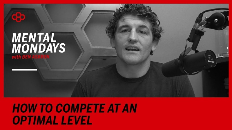 Mental Mondays with Ben Askren: How to Compete at an Optimal Level