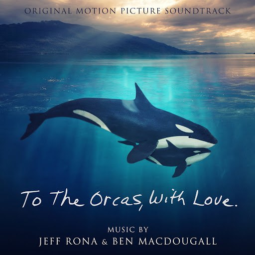 Jeff Rona альбом To The Orcas With Love (Original Motion Picture Soundtrack)