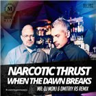 Narcotic Thrust - When The Dawn Breaks (Mr. Dj Monj & Dmitriy Rs Remix) [2014]