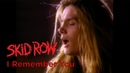 Skid Row - I Remember You Official Music Video