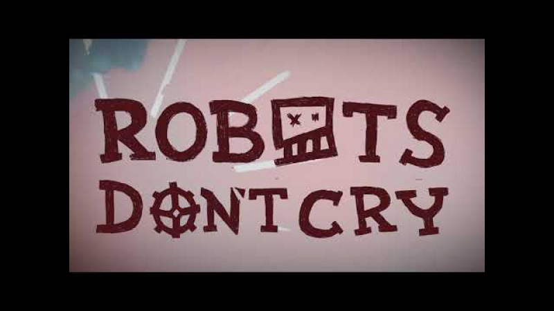 Robots Don't Cry – Fuck the Dogs (teaser)