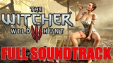 The Witcher 3 Wild Hunt Official Soundtrack OST (Full)