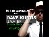 Steve Angello and Dave Kurtis - J.A.M.(Sergey Mega Mash Up)