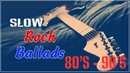Best Slow Rock Ballads 80s 90s Rock Ballads 80s 90s Songs of All Time