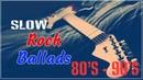 Best Slow Rock Ballads 80's 90's | Rock Ballads 80s 90s Songs of All Time