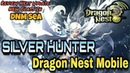 Dragon Nest M Silver Hunter Preview All Skill PVE PVP