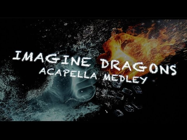 Imagine Dragons ACAPELLA Medley Lyric Video Whatever it Takes Thunder Believer and MORE