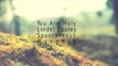 You Are Holy Lindell Cooley
