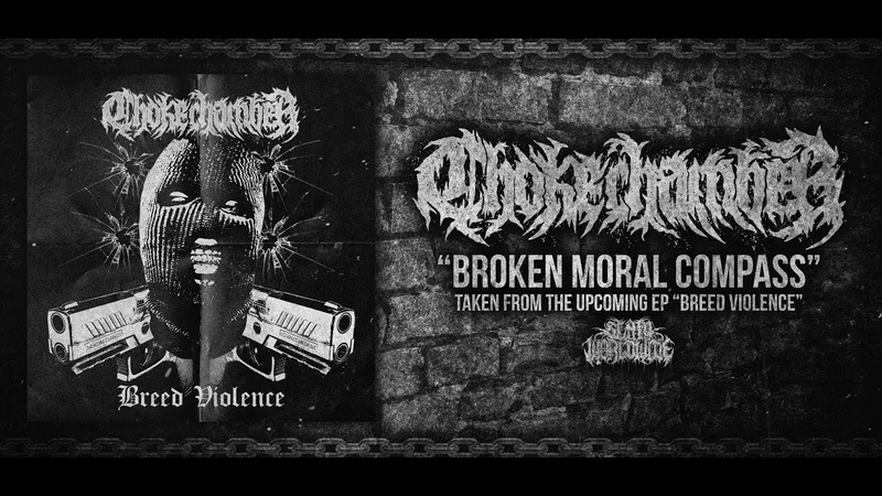 CHOKE CHAMBER - BROKEN MORAL COMPASS [DEBUT SINGLE] (2019) SW EXCLUSIVE