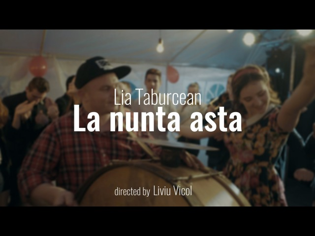 Lia Taburcean - La nunta asta (by Kapushon) [Official Video]