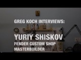 Yuriy Shiskov Interview at the Fender Custom Shop w/ Greg Koch  •  Wildwood Guitars