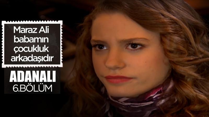Maraz Ali Ve Sofia İlk Karşılaşma Adanalı 6 Bölüm